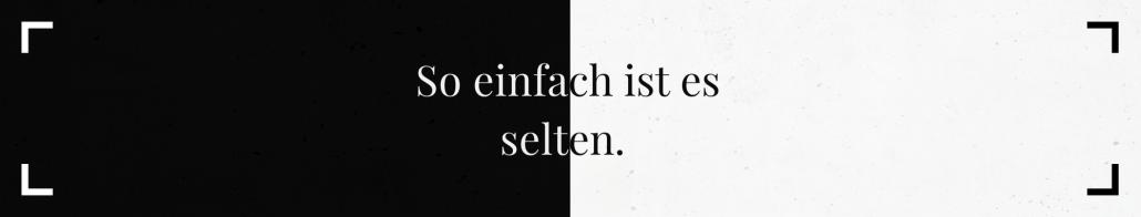 Banner schwarz und weiß mit Text: So einfach ist es selten.